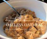"I Tried It: Oatless ""Oatmeal"""
