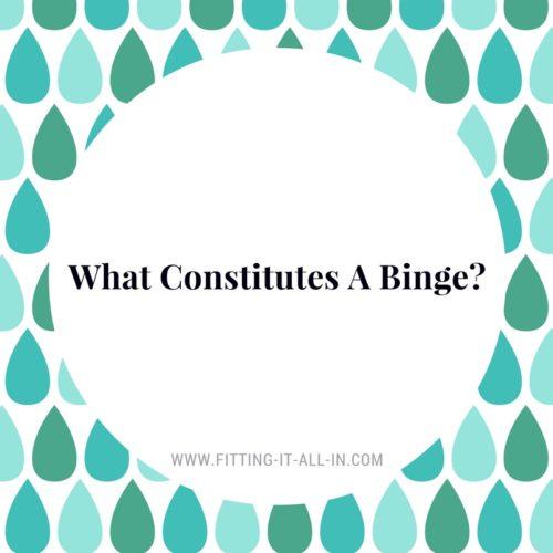 what constitutes a binge?