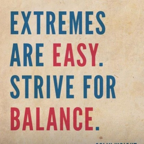 Strive for balance
