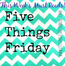 five-things-friday- must-reads!