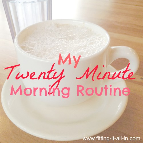 My Morning Routine for a Calmer Day - www.fitting-it-all-in.com