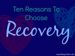 10 Reasons To Choose Recovery