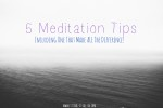 5 Meditation Tips (Including One That Made ALL the Difference!)