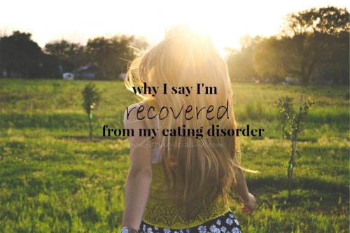 Why I Say I'm Recovered