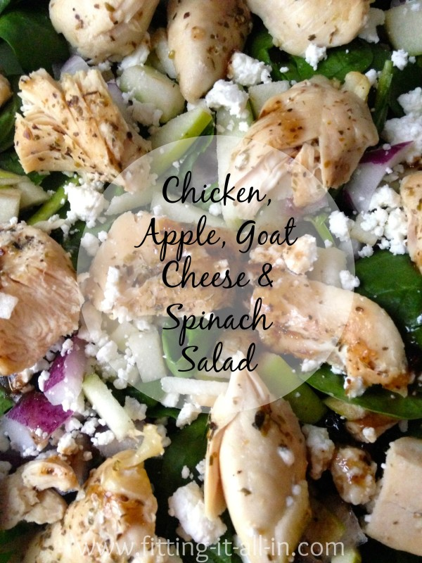 Chicken, Apple & Goat Cheese Spinach Salad - Fitting It All In