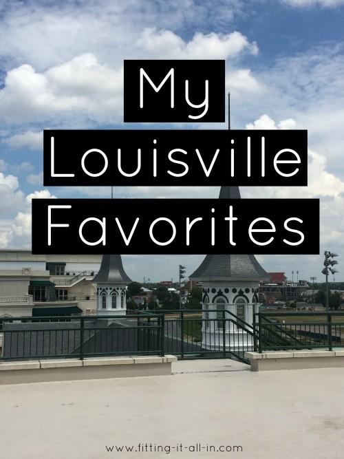 My Louisville Favorites