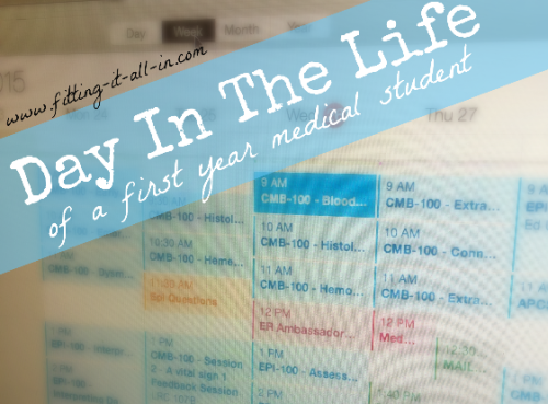 Day In The Life First Year Med Student