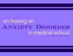 On Having an Anxiety Disorder in Medical School
