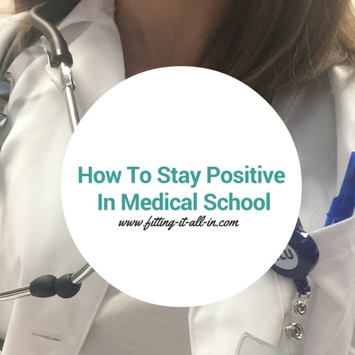 How To Stay Positive In Medical School