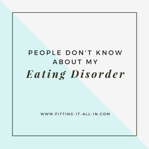 people dont know about my eating disorder