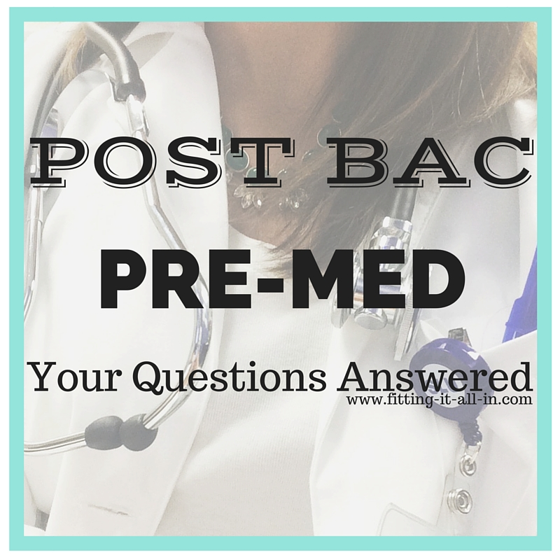 Your Post Bac Pre-med Questions Answered - Fitting It All In
