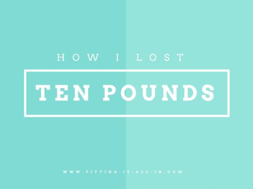 How I Lost Ten Pounds