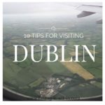 10 Tips for Visiting Dublin