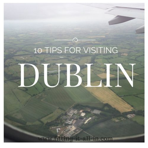 Tips for Visiting Dublin