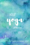 1 Hour Yoga Playlist