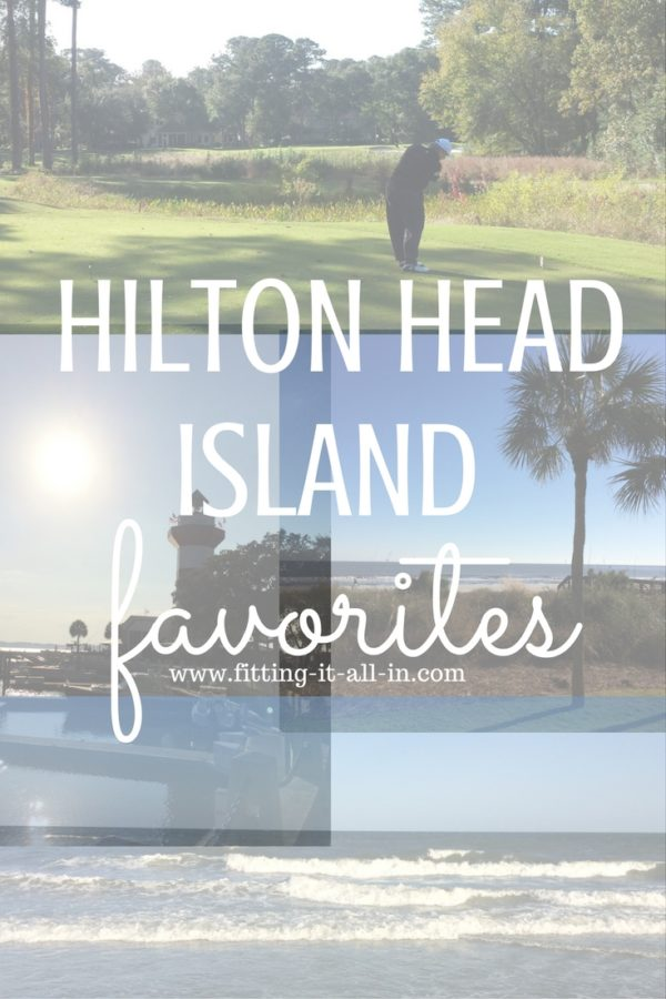 HILTON HEAD ISLAND FAVORITES via www.fitting-it-all-in.com