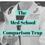 The Med School Comparison Trap