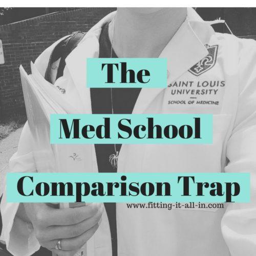 Med School Comparison Trap - www.fitting-it-all-in.com
