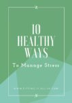 10 Healthy Ways to Manage Stress