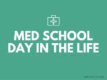 Med School Day In The Life: MS2