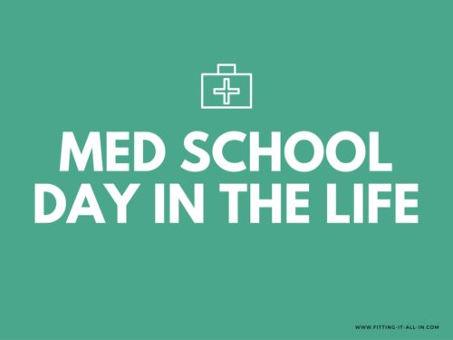 Med School Day In The Life - www.fitting-it-all-in.com