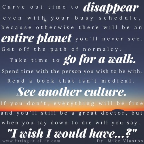 Carve Out Time to Disappear - Quote About Medicine
