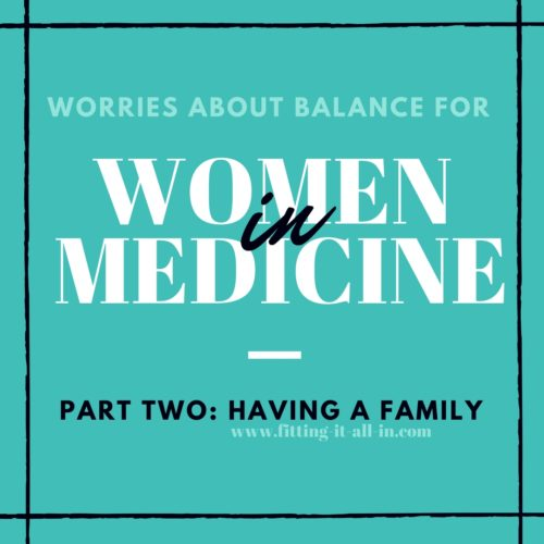 Women In Medicine - Having a Family