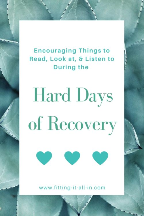 Things to read, look at, and listen to during the hard days of recovery