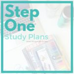 Step One Study Plans – Resources, Schedule, & Staying Sane!