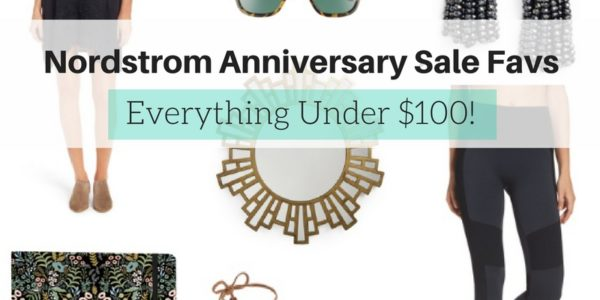 Under $100 Favs from the Nordstrom Anniversary Sale!