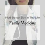 Med School Day In The Life – Family Medicine