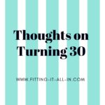 Thoughts On Turning 30
