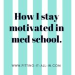 Reader Request: How I Stay Motivated in Medical School