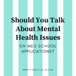 Should You Talk About Mental Health Issues on Med School Applications?