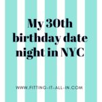 My Birthday Date Night in NYC!