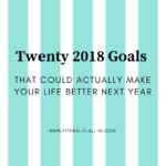 Twenty 2018 Goals That Could Actually Make Your Life Better Next Year