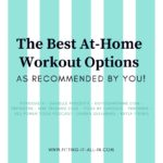 The Best At Home Workout Options (As Recommended By You Guys!)
