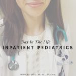 Med School Day In The Life: Inpatient Pediatrics