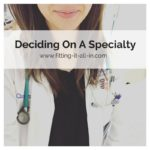 Deciding On A Specialty & Looking Toward The Future