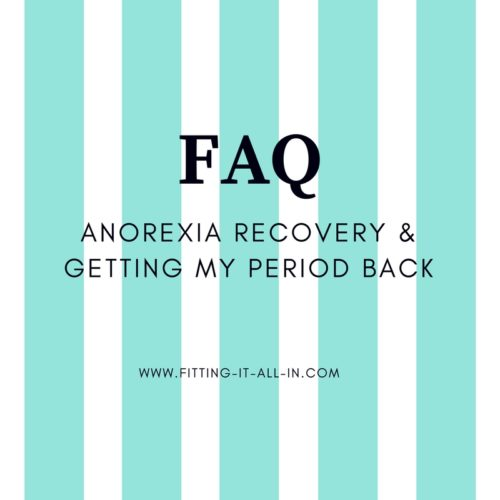 Questions About Anorexia Recovery And Getting My Period Back