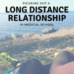 Figuring Out A Long Distance Relationship in Med School