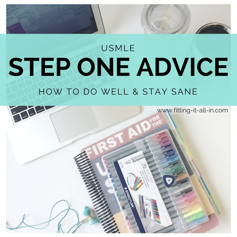USMLE Step One Advice: How to do well and stay sane - Fitting It All In