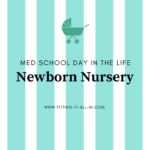 Med Student Day In The Life: Newborn Nursery