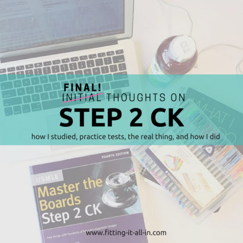 Final Thoughts On Step 2 CK Now That I Have My Score - Fitting It All In