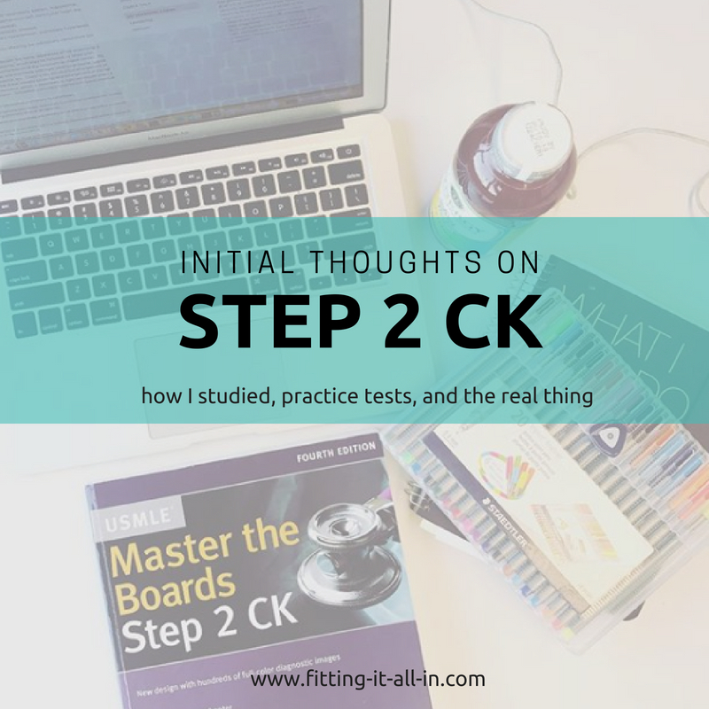How I Studied For Step 2 CK and How The Actual Test Went!