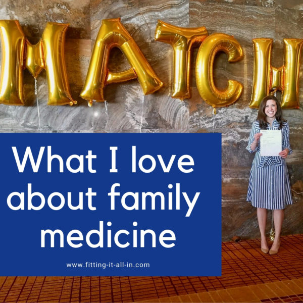 Why I Chose Family Medicine - www fitting-it-all-in com